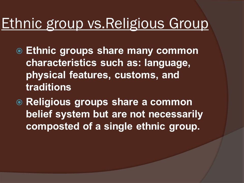 Ethnic group vs.Religious Group