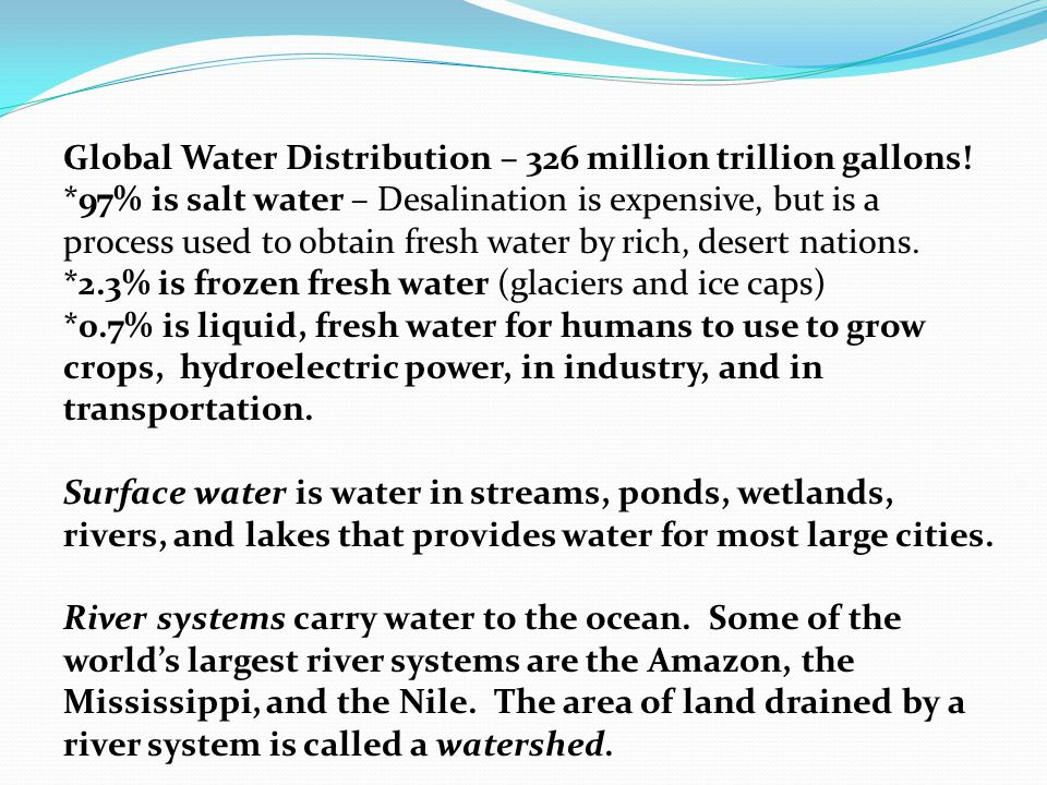 Global Water Distribution – 326 million trillion gallons!