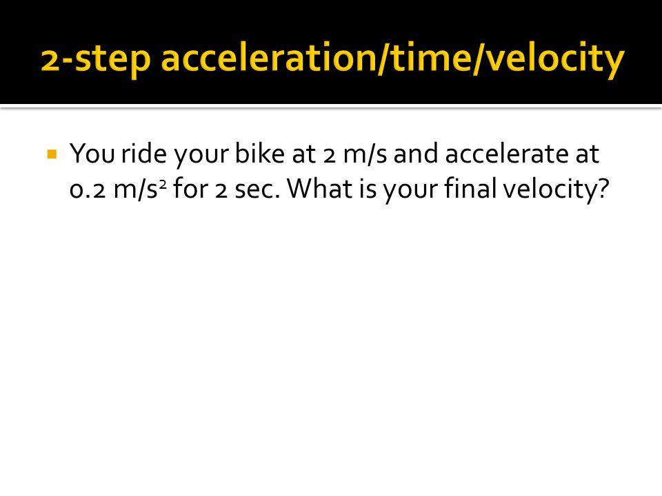 2-step acceleration/time/velocity