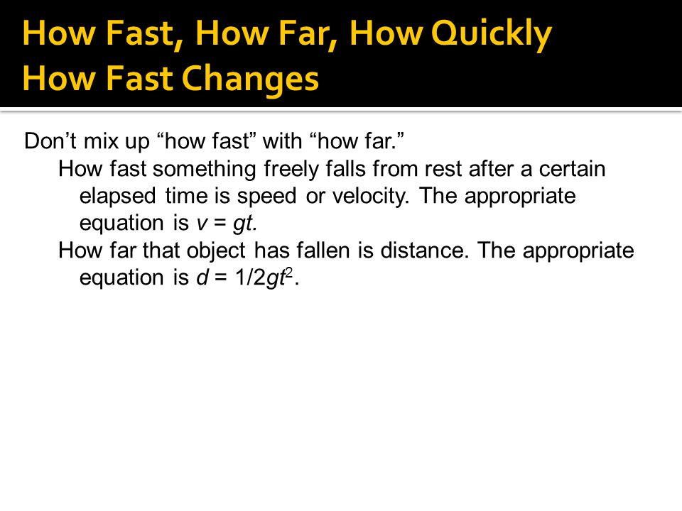 How Fast, How Far, How Quickly How Fast Changes