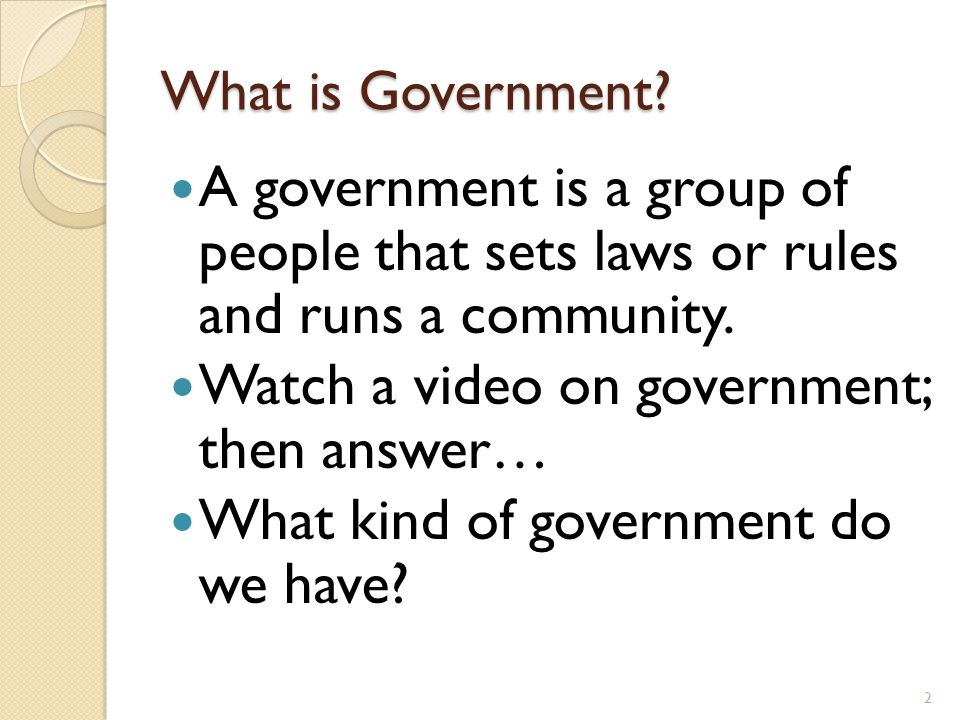 Watch a video on government; then answer…