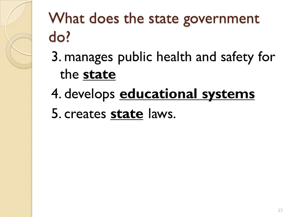 What does the state government do