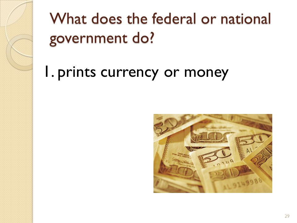 What does the federal or national government do