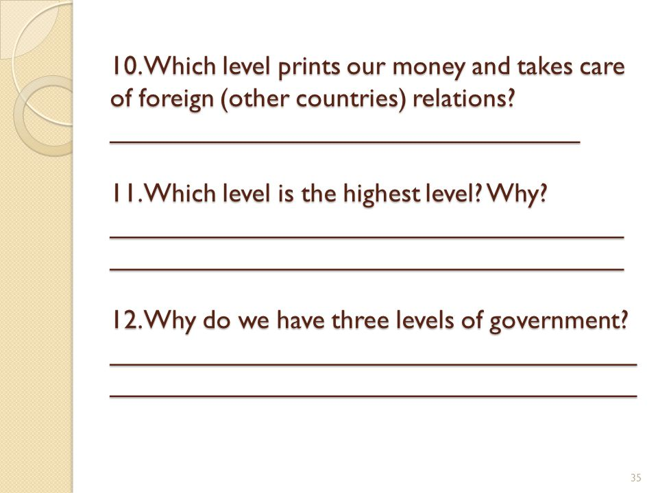 10. Which level prints our money and takes care of foreign (other countries) relations.