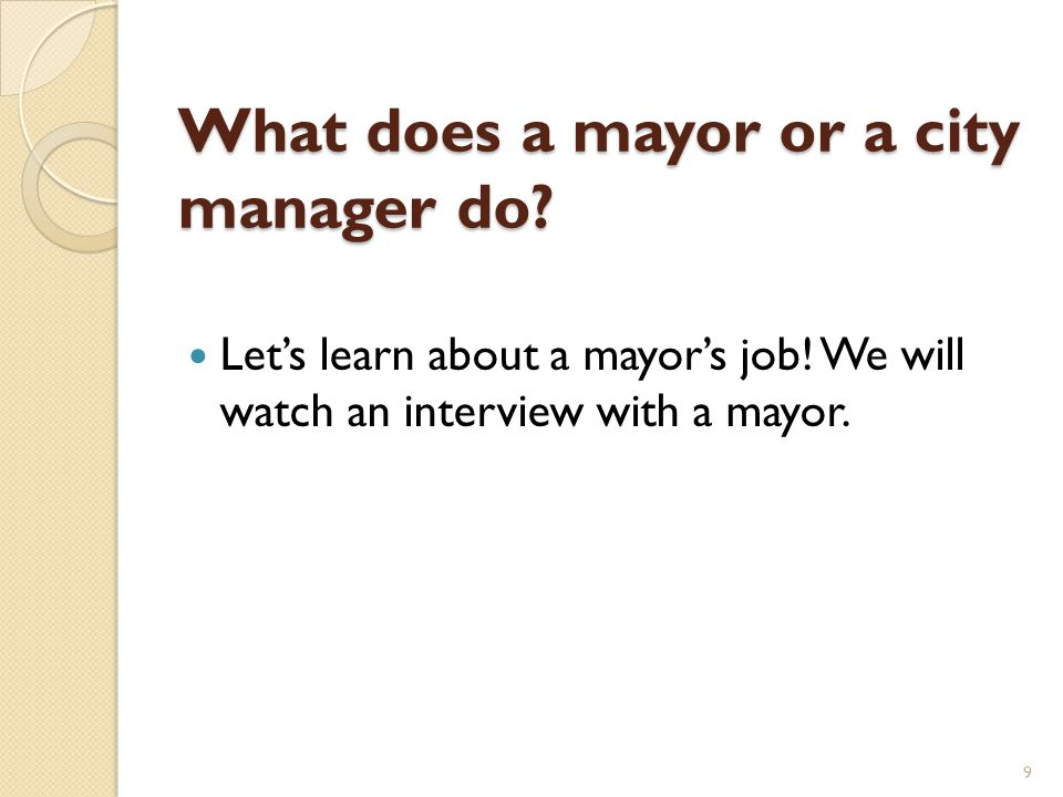 What does a mayor or a city manager do