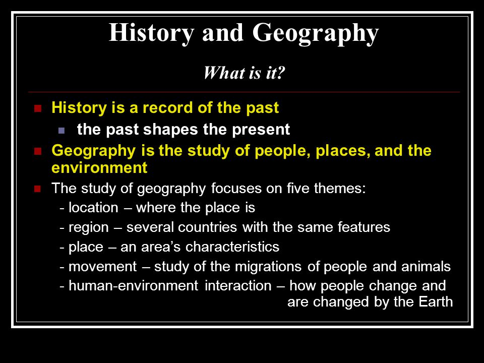 History and Geography What is it