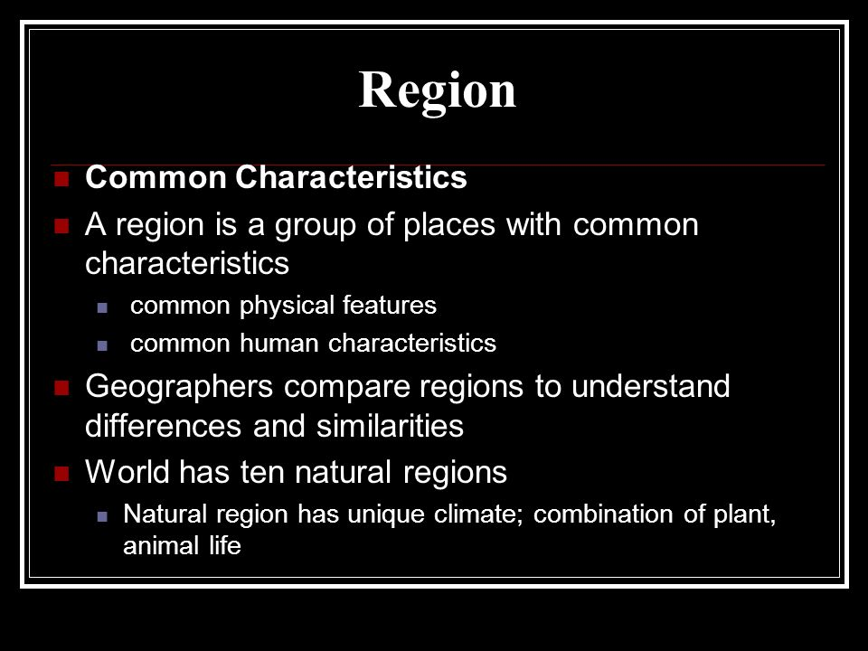 Region Common Characteristics