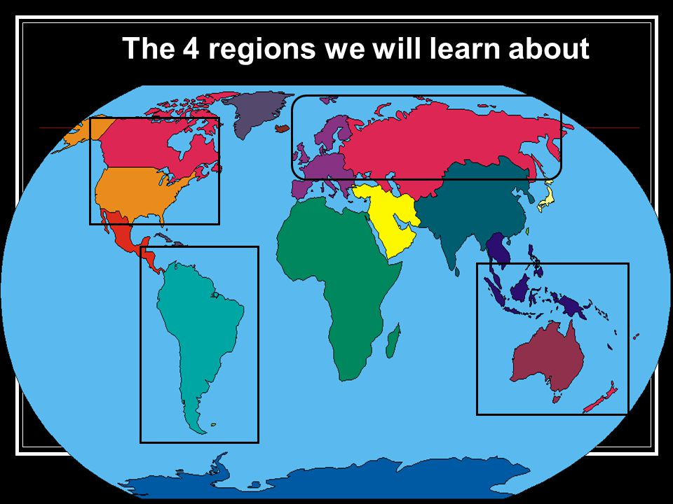 The 4 regions we will learn about