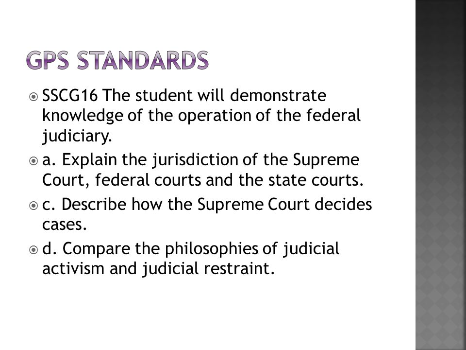 GPS Standards SSCG16 The student will demonstrate knowledge of the operation of the federal judiciary.