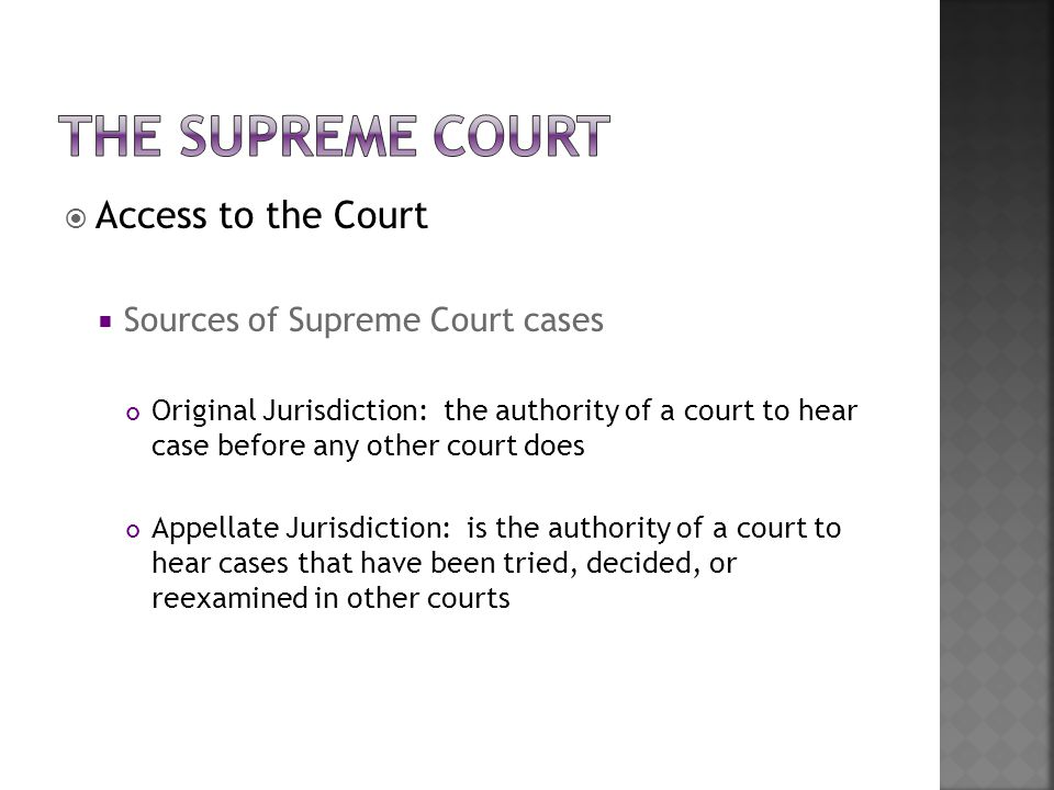 The Supreme Court Access to the Court Sources of Supreme Court cases