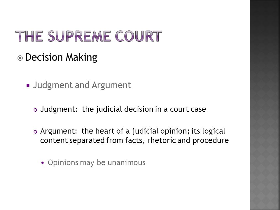 The Supreme Court Decision Making Judgment and Argument