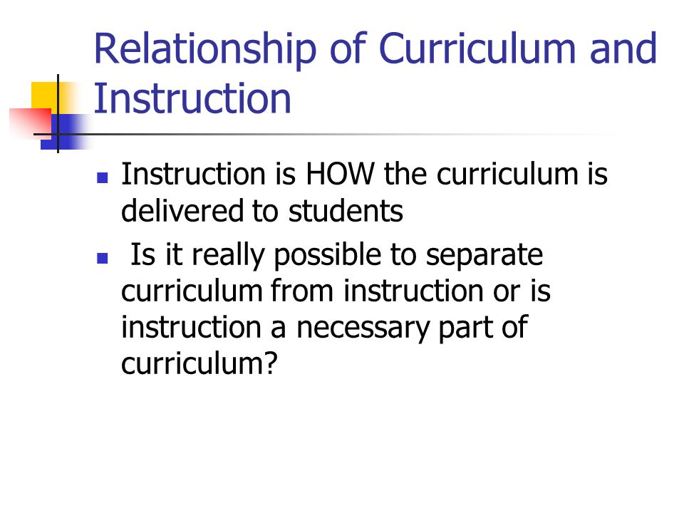 Relationship of Curriculum and Instruction