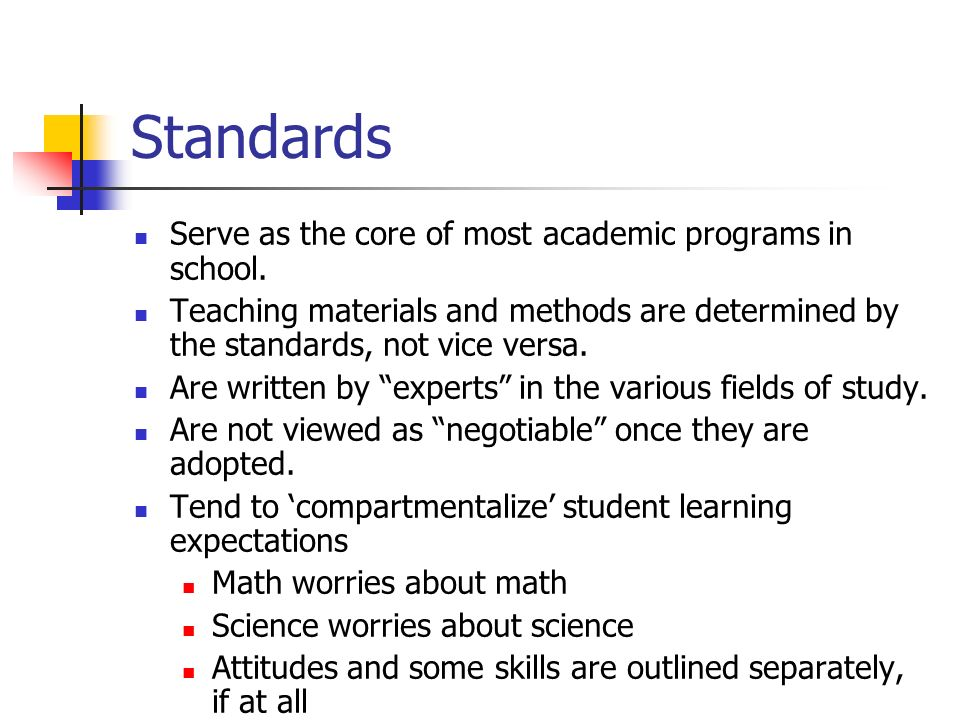 Standards Serve as the core of most academic programs in school.