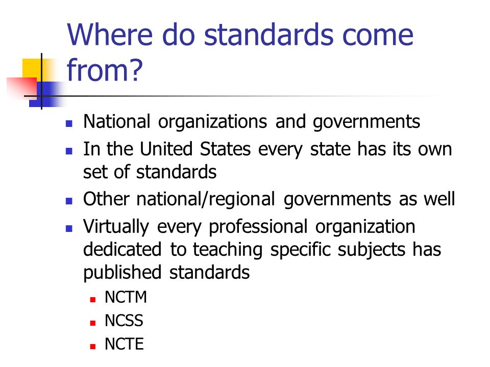 Where do standards come from