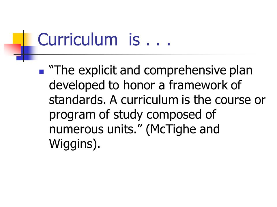 Curriculum is . . .