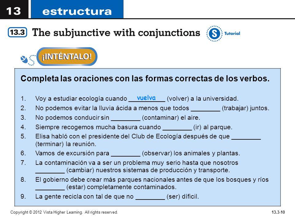 Completa las oraciones con las formas correctas de los verbos.