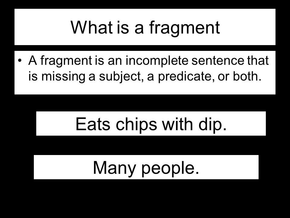What is a fragment Eats chips with dip. Many people.