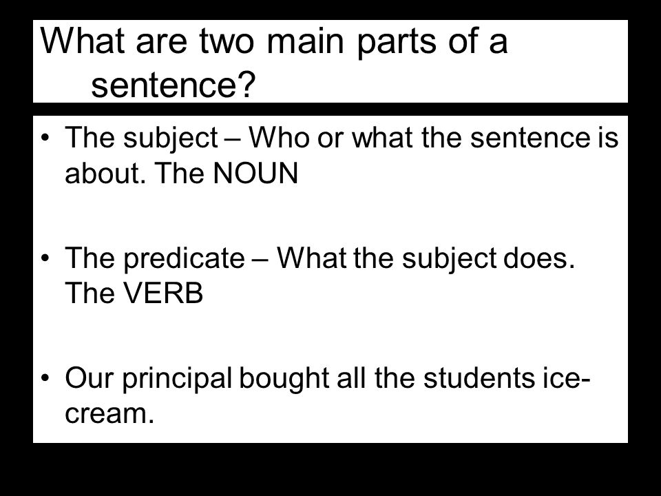 What are two main parts of a sentence