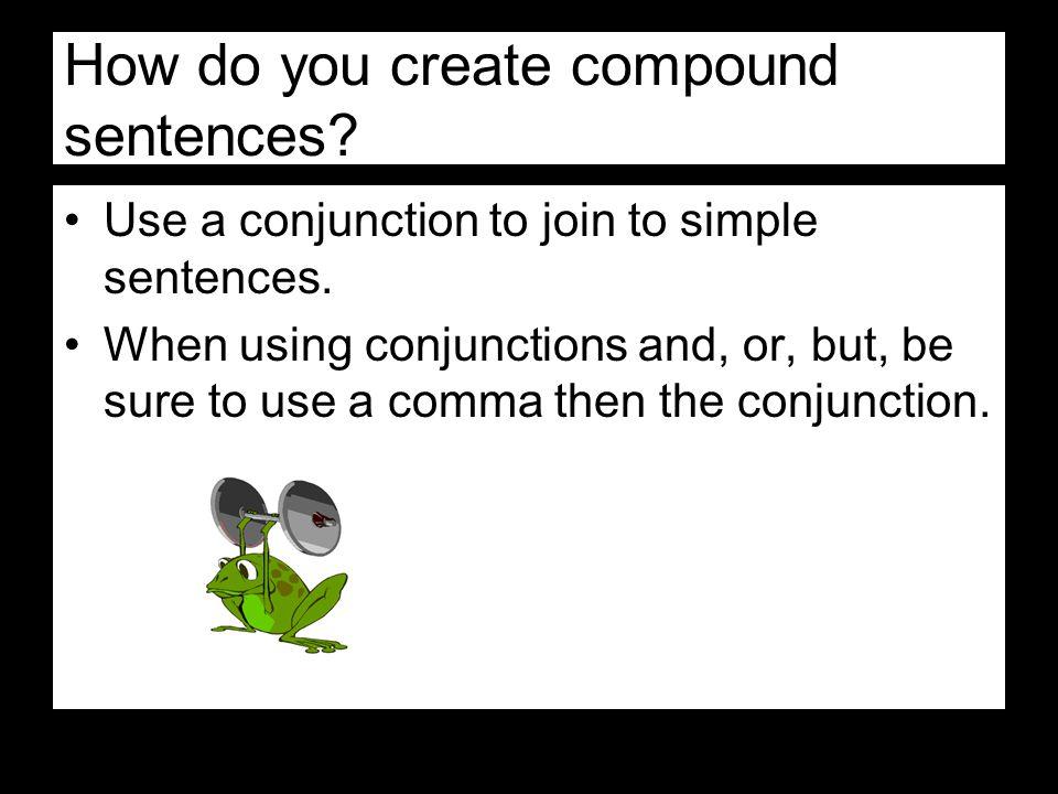 How do you create compound sentences