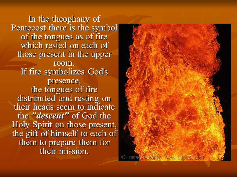 If fire symbolizes God s presence,