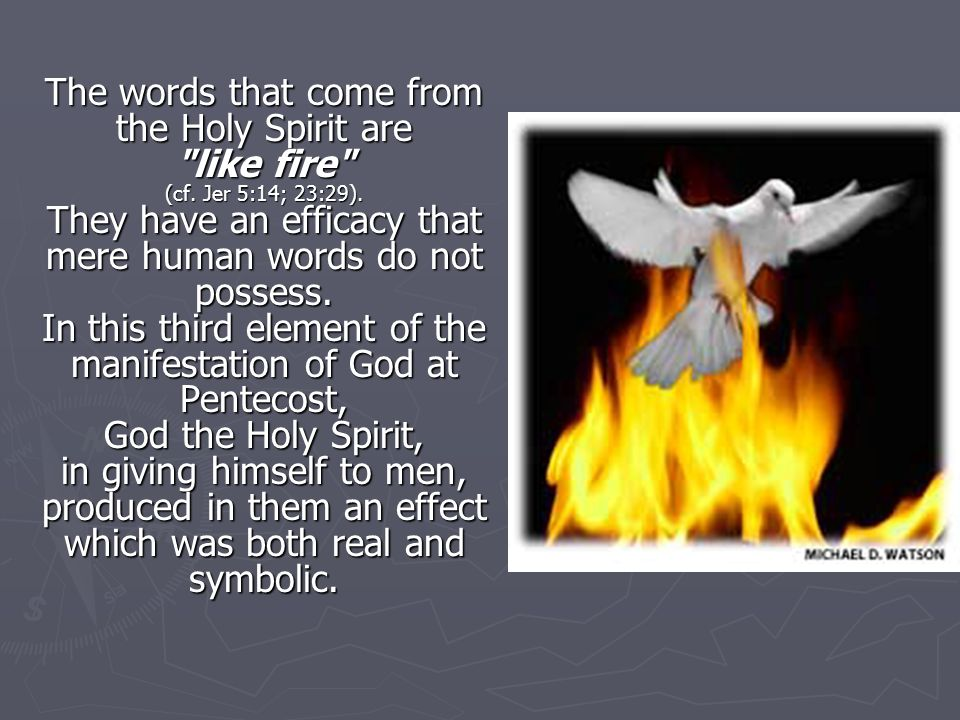 The words that come from the Holy Spirit are like fire