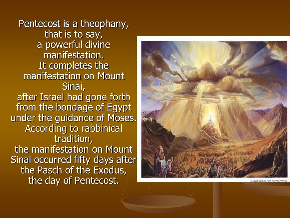 Pentecost is a theophany, that is to say,