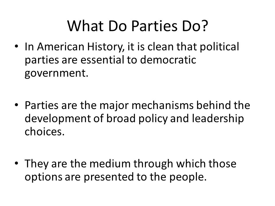 What Do Parties Do In American History, it is clean that political parties are essential to democratic government.