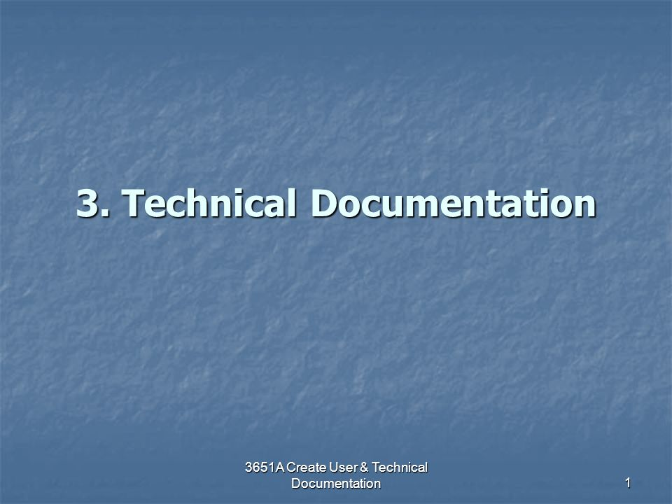 3. Technical Documentation