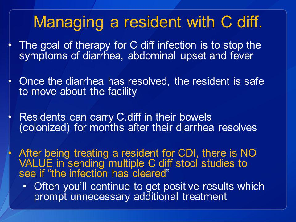 Managing a resident with C diff.