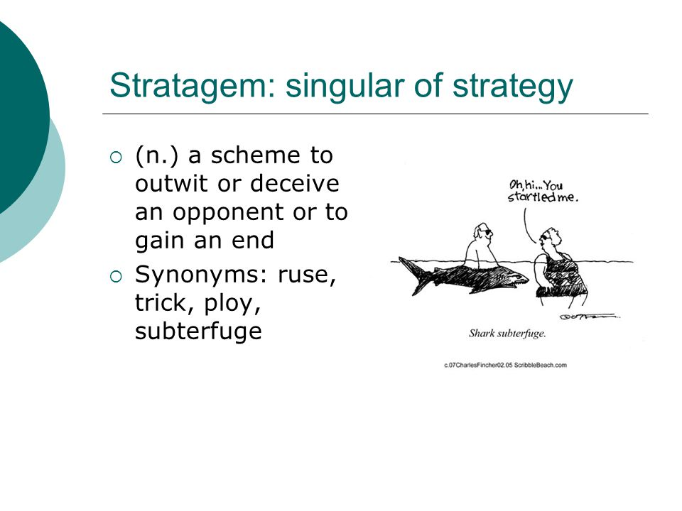 Stratagem: singular of strategy