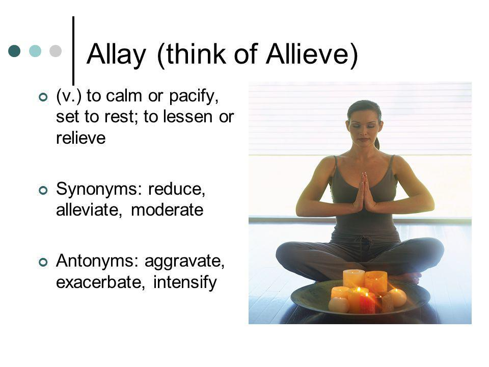 Allay (think of Allieve)