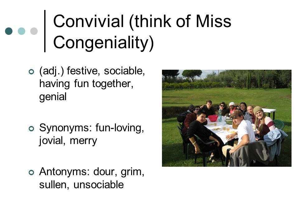 Convivial (think of Miss Congeniality)