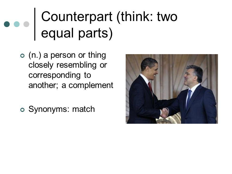 Counterpart (think: two equal parts)