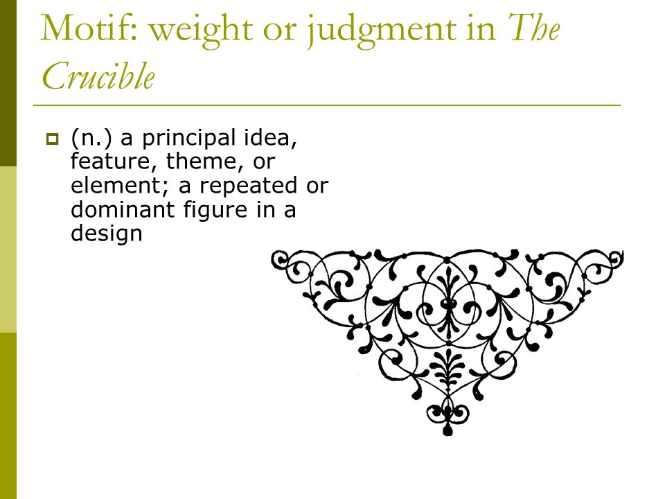 Motif: weight or judgment in The Crucible