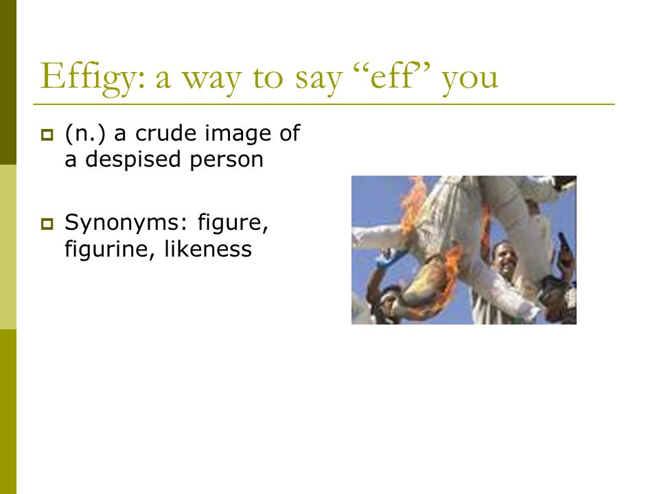 Effigy: a way to say eff you