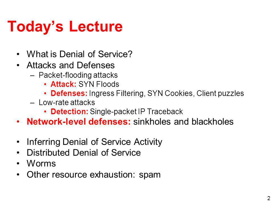 Today's Lecture What is Denial of Service Attacks and Defenses