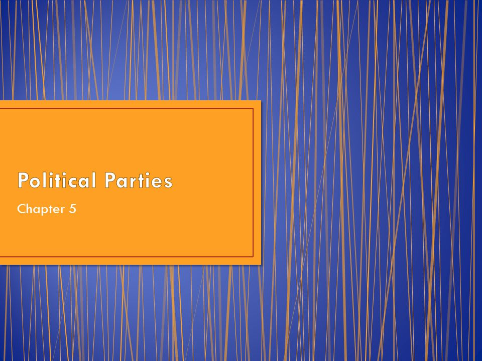 Political Parties Chapter 5
