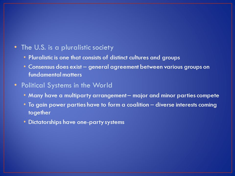 The U.S. is a pluralistic society