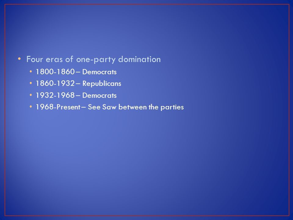 Four eras of one-party domination