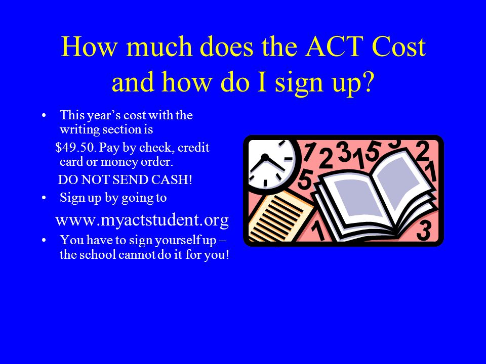 How much does the ACT Cost and how do I sign up