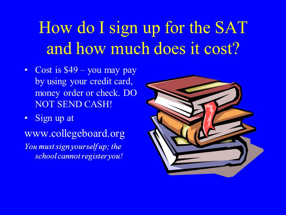 How do I sign up for the SAT and how much does it cost