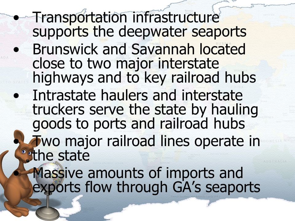 Transportation infrastructure supports the deepwater seaports