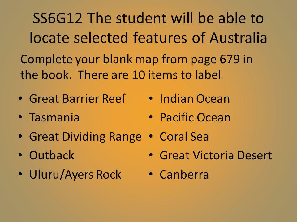 SS6G12 The student will be able to locate selected features of Australia