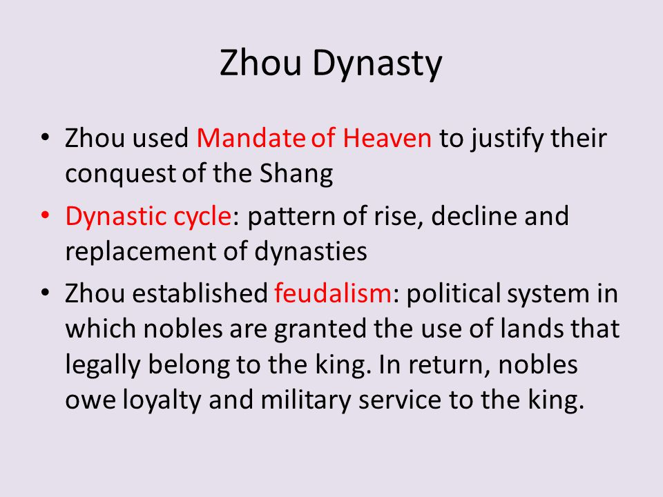 Zhou Dynasty Zhou used Mandate of Heaven to justify their conquest of the Shang.