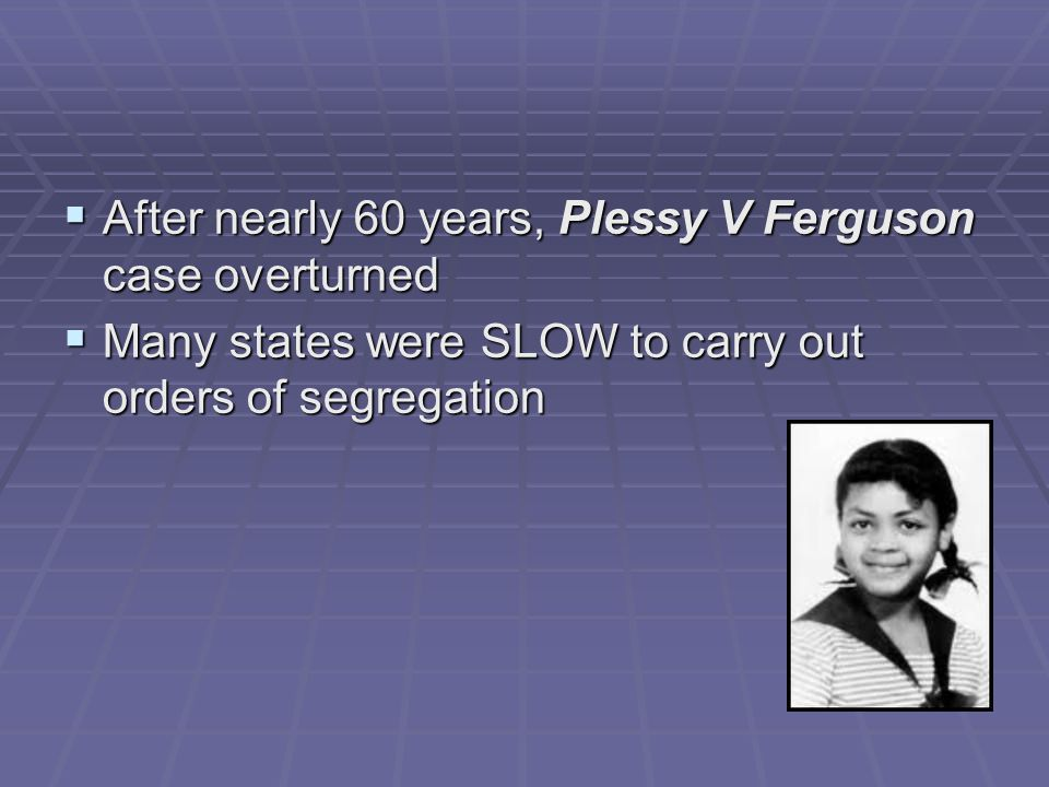 After nearly 60 years, Plessy V Ferguson case overturned