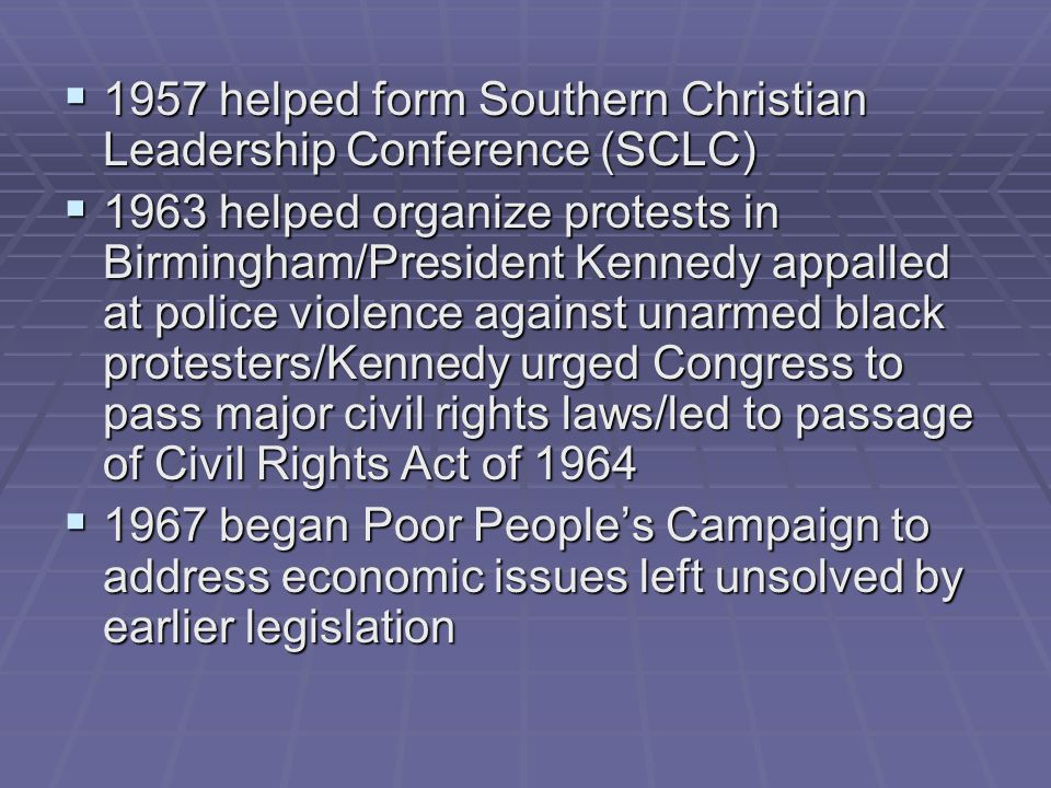 1957 helped form Southern Christian Leadership Conference (SCLC)