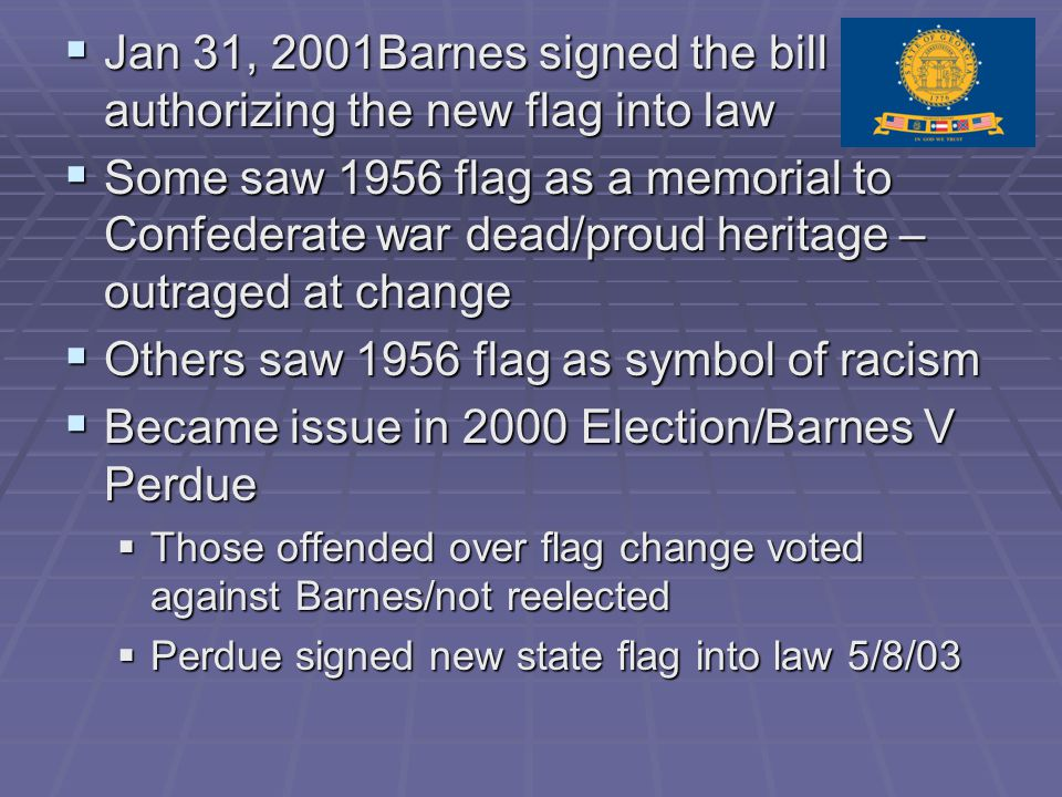 Jan 31, 2001Barnes signed the bill authorizing the new flag into law