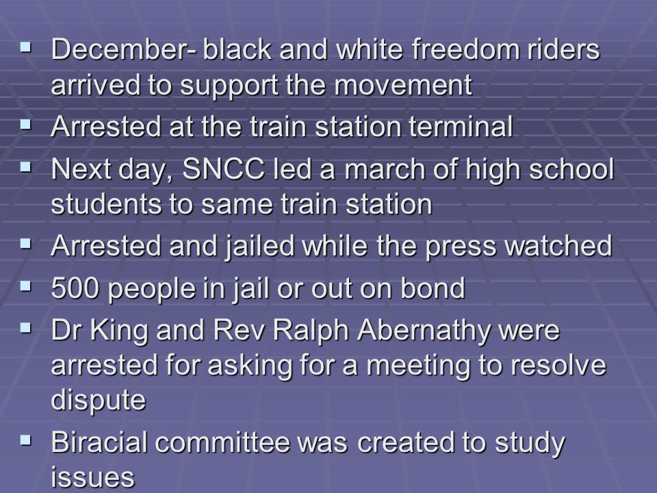 December- black and white freedom riders arrived to support the movement