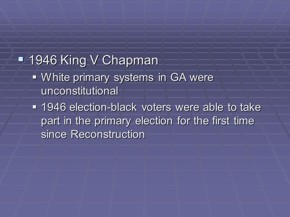 1946 King V Chapman White primary systems in GA were unconstitutional