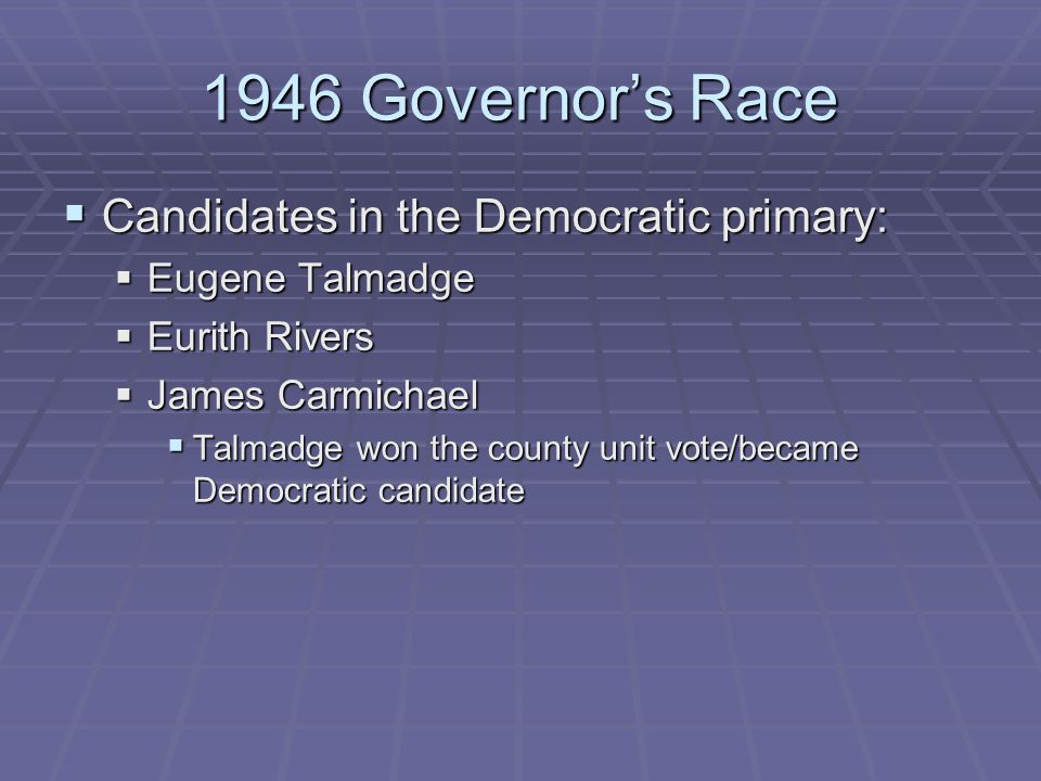 1946 Governor's Race Candidates in the Democratic primary: